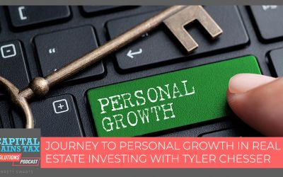 Journey To Personal Growth In Real Estate Investing With Tyler Chesser