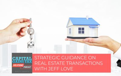 Strategic Guidance On Real Estate Transactions With Jeff Love