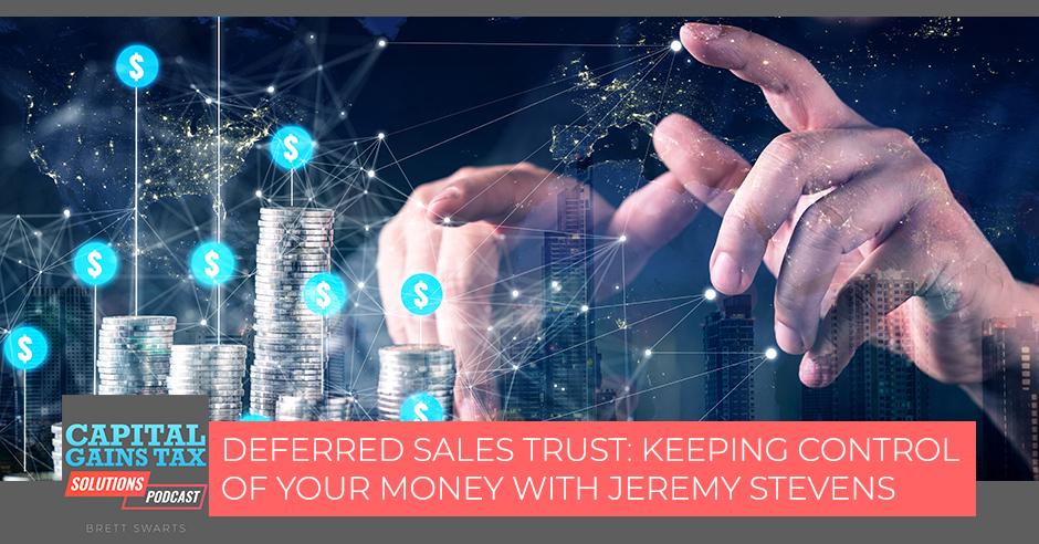 CGT 30 | Deferred Sales Trust