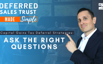 Capital Gains Tax Deferral Strategies | Ask the Right Questions