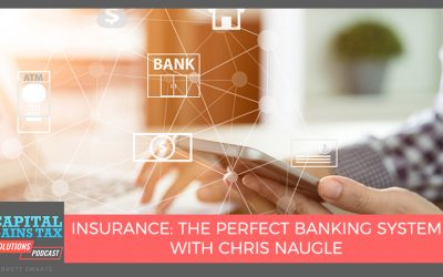 Insurance: The Perfect Banking System with Chris Naugle