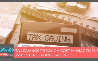 Tax Savings Through Cost Management with Stephen Anderson