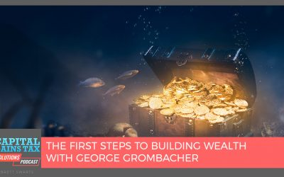The First Steps To Building Wealth with George Grombacher