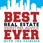 Joe Fairless Best real estate investing advice ever