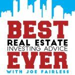 Joe Fairless Best real estate investing advice ever