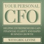 Your Personal CFO with Greg Levine