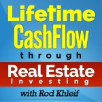 Lifetime cashflow through real estate investing with Rod Khleif