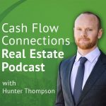 Cash Flow Connections Real Estate with hunter Thompson