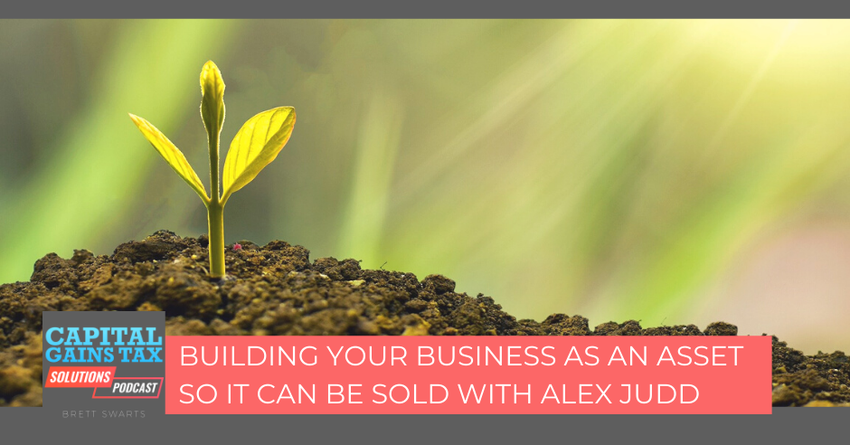 Building Your Business As An Asset So It Can Be Sold With Alex Judd