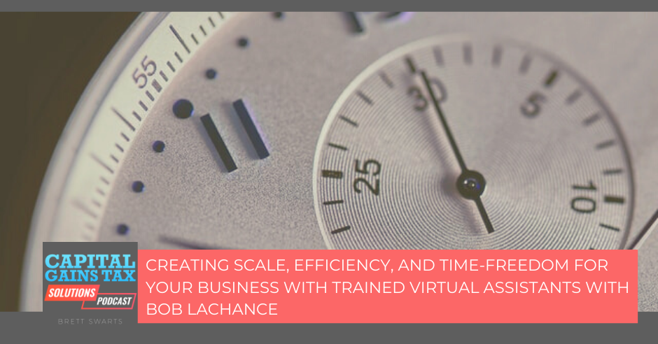 Creating Scale, Efficiency, and Time-Freedom For Your Business With Trained Virtual Assistants With Bob Lachance