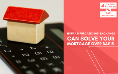 How a Bifurcated 1031 Exchange Can Solve Your Mortgage Over Basis