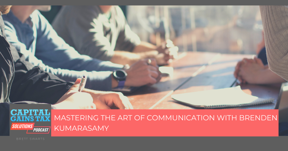 Mastering The Art Of Communication With Brenden Kumarasamy