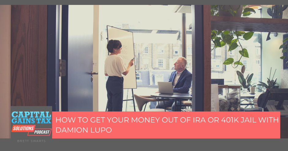 How To Get Your Money Out Of IRA Or 401K Jail With Damion Lupo