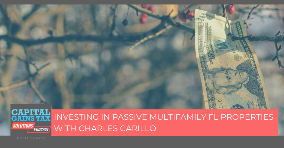 Investing in Passive Multifamily FL Properties with Charles Carillo