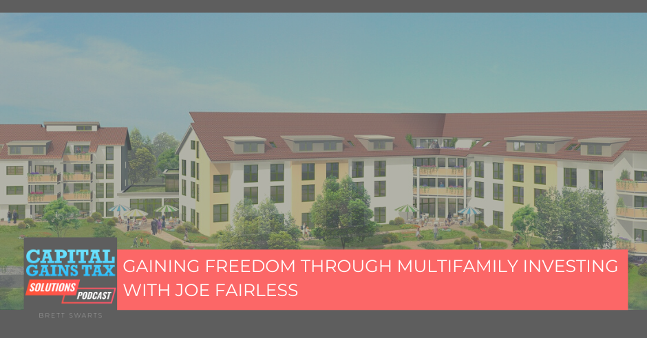 Gaining Freedom Through Multifamily Investing with Joe Fairless