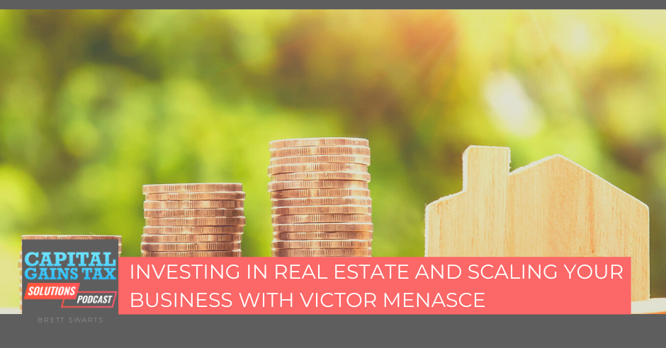 Investing In Real Estate And Scaling Your Business With Victor Menasce
