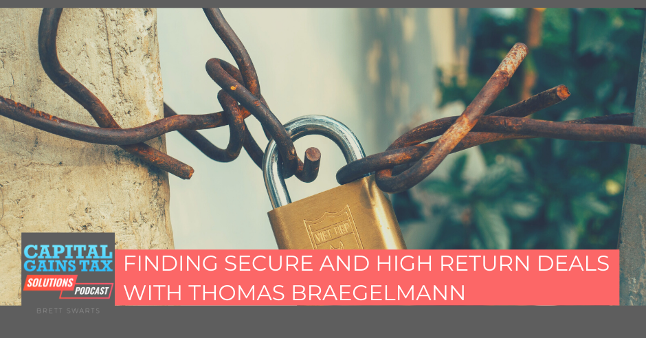 Finding Secure And High Return Deals With Thomas Braegelmann