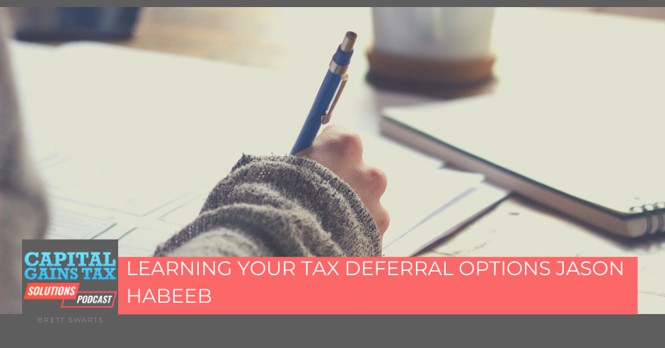 Learning Your Tax Deferral Options Jason Habeeb