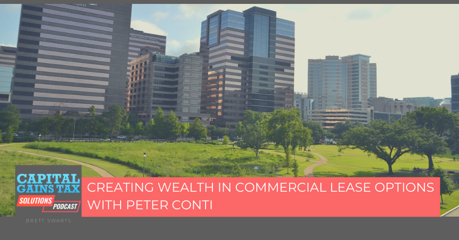 Creating Wealth In Commercial Lease Options With Peter Conti