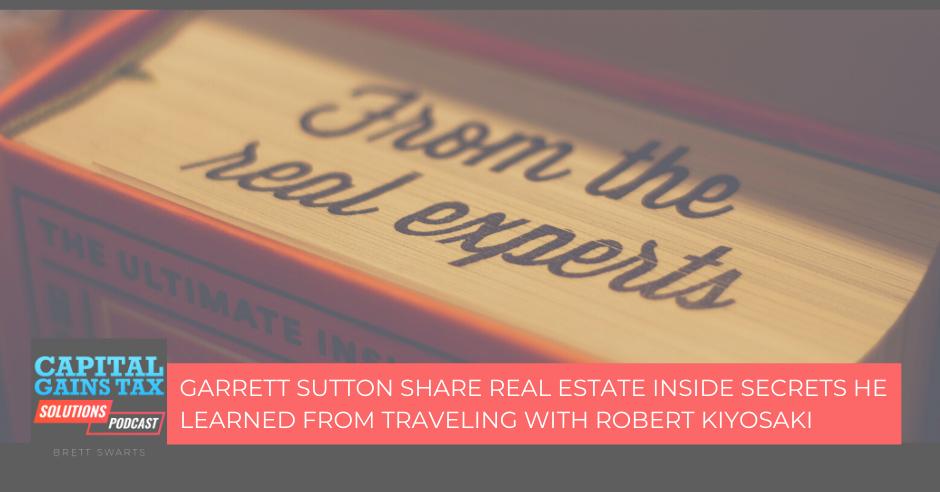 Garrett Sutton Share Real Estate Inside Secrets He Learned From Traveling With Robert Kiyosaki