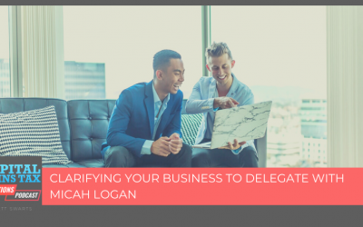 Clarifying Your Business To Delegate With Micah Logan
