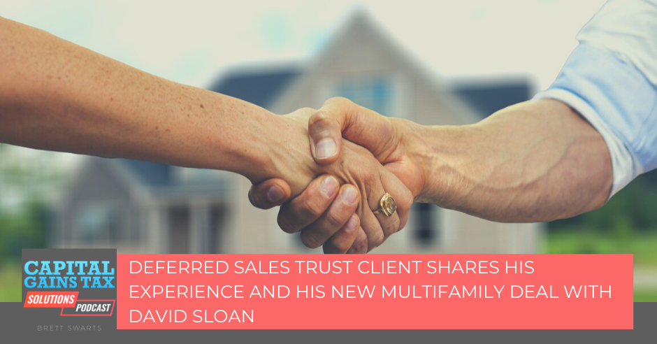 Deferred Sales Trust Client shares his experience and his new Multifamily Deal with David Sloan