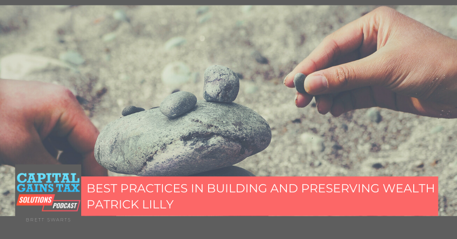 Best Practices In Building And Preserving Wealth Patrick Lilly