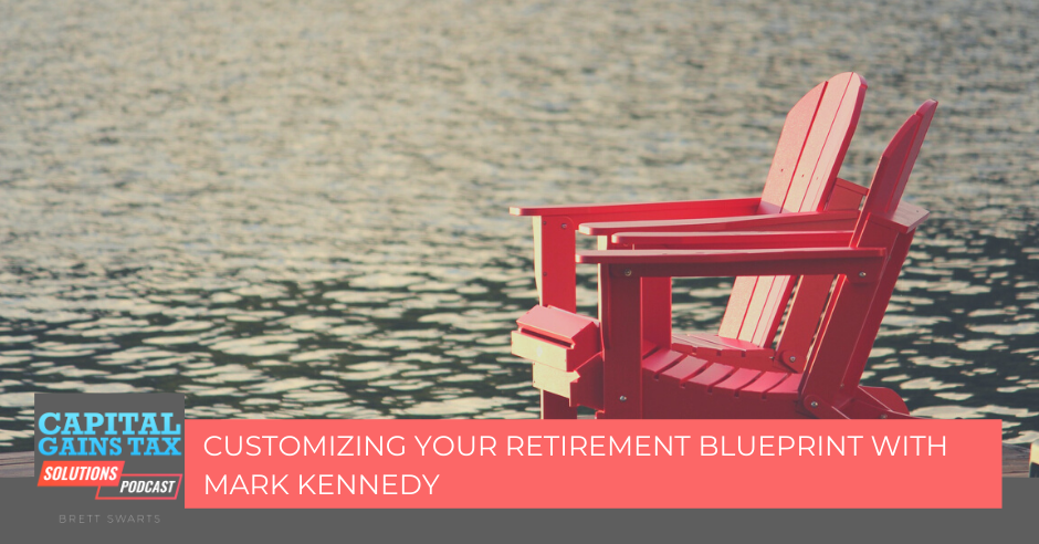 Customizing Your Retirement Blueprint with Mark Kennedy