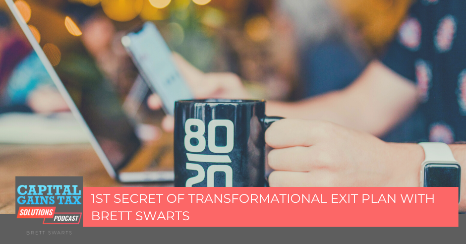 1st Secret of Transformational Exit Plan with Brett Swarts