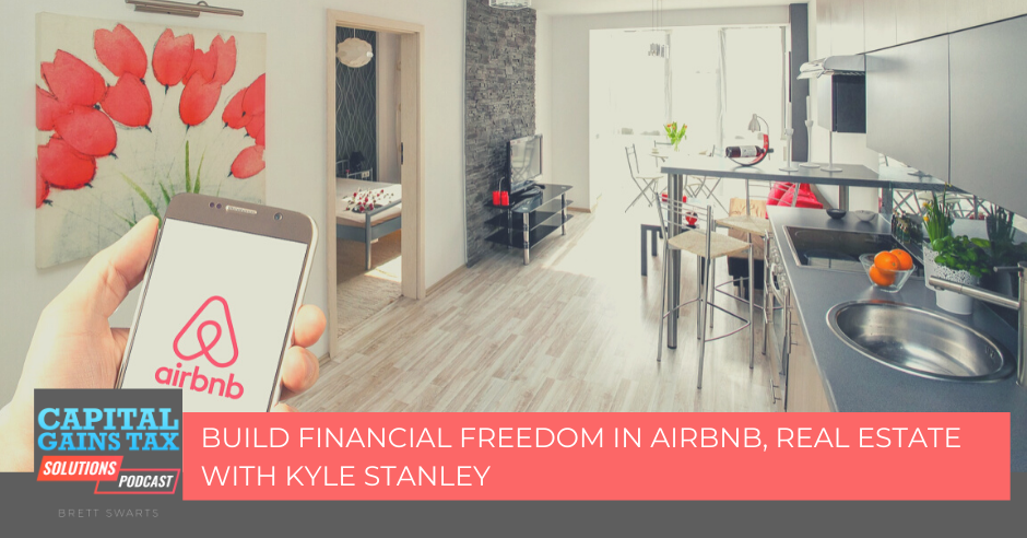 Build Financial Freedom in AirBnB, Real Estate with Kyle Stanley