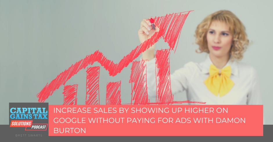 Increase Sales by Showing Up Higher on Google Without Paying for Ads with Damon Burton