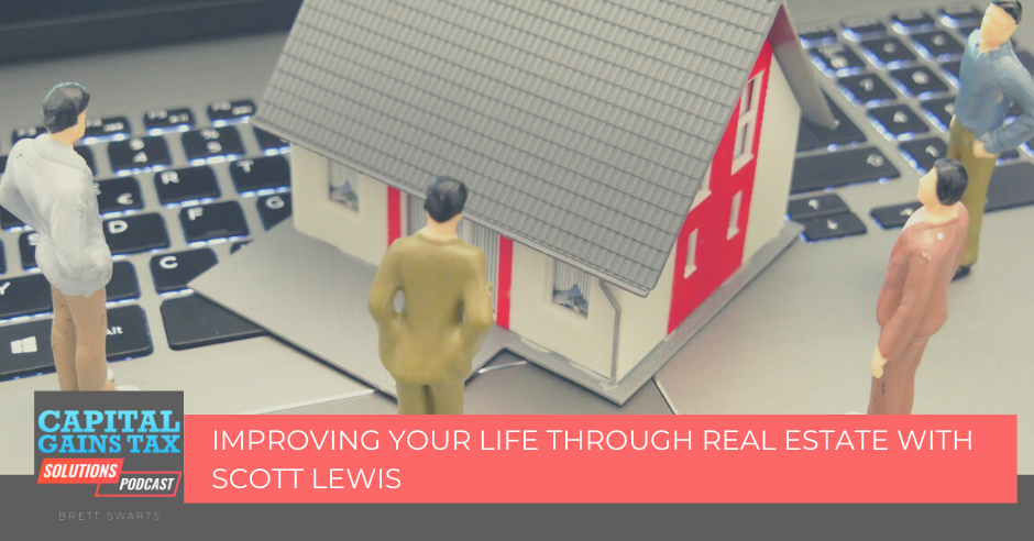 Improving Your Life Through Real Estate with Scott Lewis