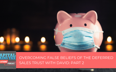 Overcoming False Beliefs of The Deferred Sales Trust with David: Part 2