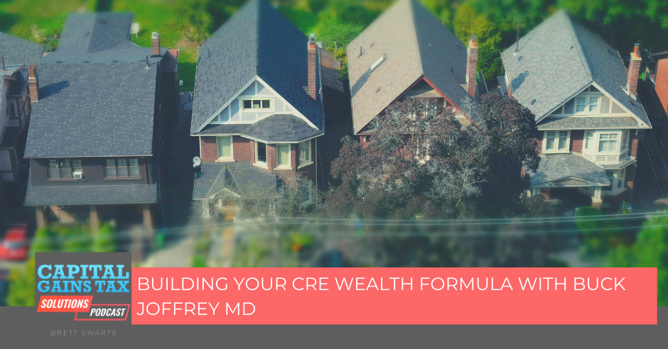 Building Your CRE Wealth Formula with Buck Joffrey MD