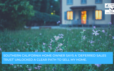 Southern California Home Owner Says a 'Deferred Sales Trust' Unlocked a Clear Path to Sell My Home