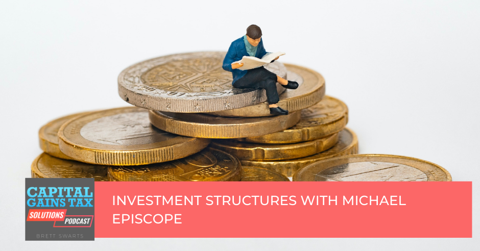 Investment Structures with Michael Episcope