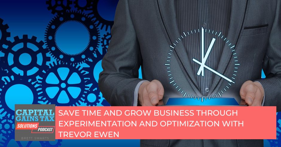 Save Time and Grow Business through Experimentation and Optimization with Trevor Ewen