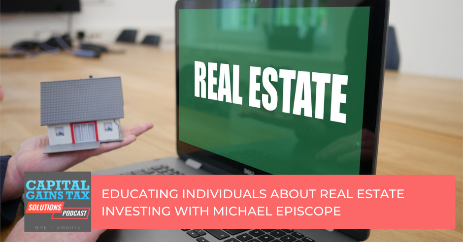 Educating Individuals About Real Estate Investing with Michael Episcope
