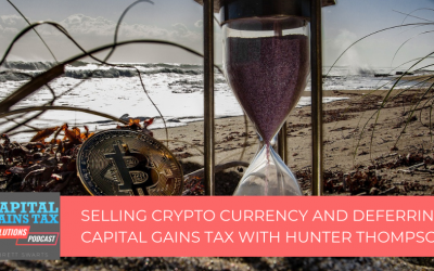 Selling Crypto Currency and Deferring Capital Gains Tax with Hunter Thompson & Brett