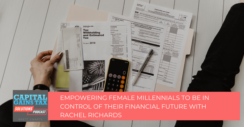 Empowering Female Millennials To Be In Control of Their Financial future with Rachel Richards