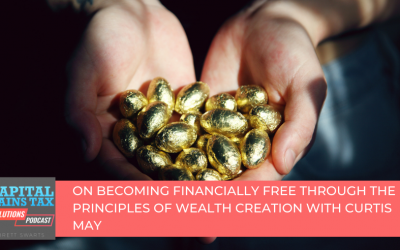 On Becoming Financially Free through the Principles of Wealth Creation with Curtis May