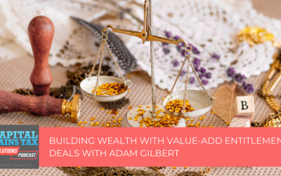 Building Wealth With Value-Add Entitlement Deals With Adam Gilbert
