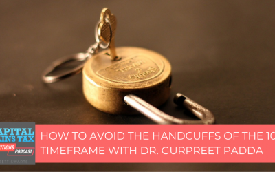 How to Avoid the Handcuffs of the1031 timeframe with Dr. Gurpreet Padda